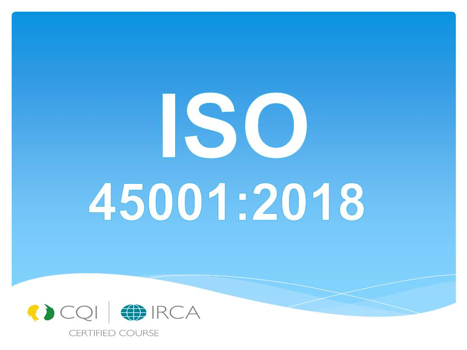 LEAD AUDITOR ISO 45001:2018 OCCUPATIONAL HEALTH AND SAFETY MANAGEMENT SYSTEMS (TRG-VTLA012,05,20)