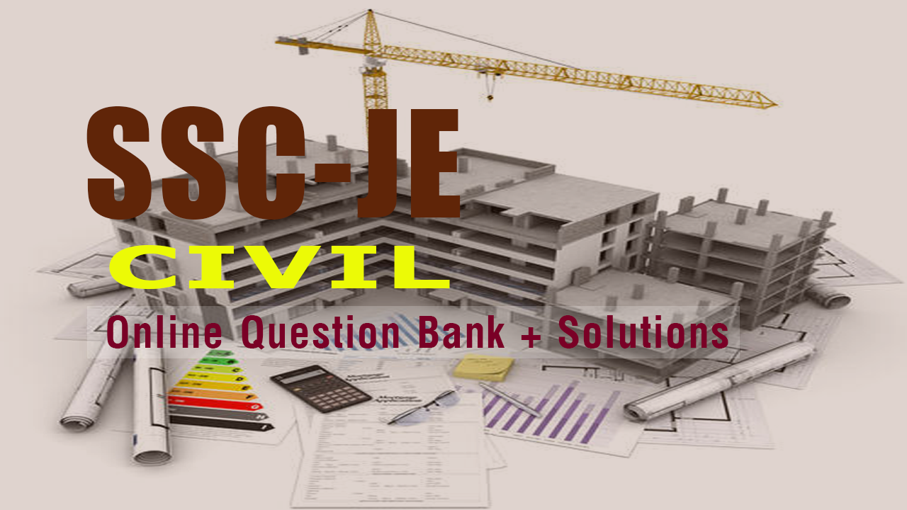 SSC JE (CIVIL) QUESTION BANK WITH SOLUTIONS