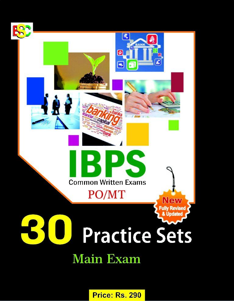 30 PRACTICE SETS: IBPS (CWE) PO/MT MAIN EXAM